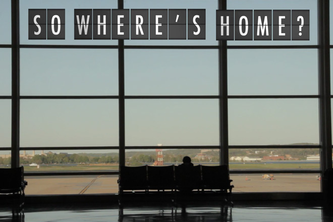So Where's Home documentary title card